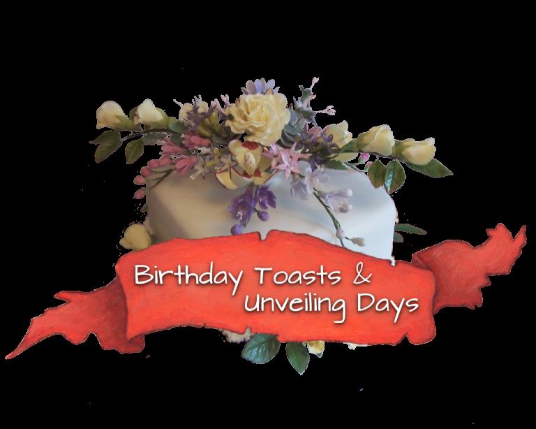 Birthday Toasts & Unveiling Days